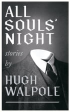 All Souls' Night by Hugh Walpole