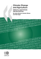 Climate Change and Agriculture: Impacts, Adaptation and Mitigation by Collective
