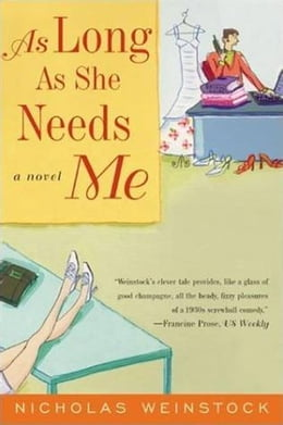 Book As Long As She Needs Me: A Novel by Nicholas Weinstock