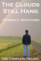 The Clouds Still Hang by Patrick C Notchtree