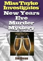 New Year's Eve Murder Mystery by Jim Green