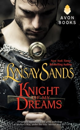 Book Knight of My Dreams: (Originally published under the title MOTHER MAY I? in the print anthology A… by Lynsay Sands
