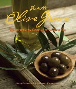 Book From the Olive Grove: Mediterranean Cooking with Olive Oil by Helen Koutalianos