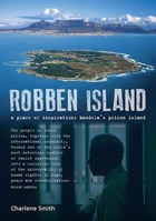 Robben Island: A place of Inspiration: Mandela's Prison Island by Charlene Smith