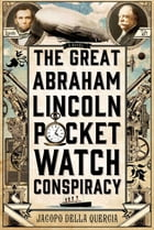 The Great Abraham Lincoln Pocket Watch Conspiracy Cover Image