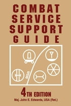 Combat Service Support Guide by USA, John E. Edwards, ED