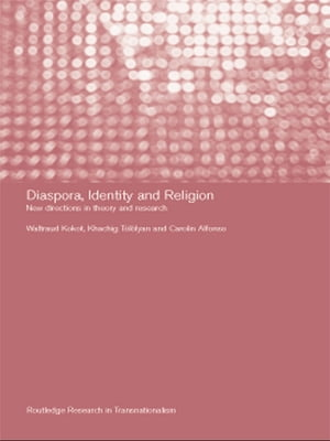 Diaspora,  Identity and Religion New Directions in Theory and Research