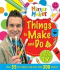 Mister Maker: Things to Make and Do