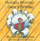 Henratty Mortimer - Oscar's Birthday by Henrietta Defreitas