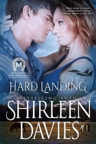 Hard Landing: Book Two in the MacLarens of Fire Mountain Contemporary Romance Series by Shirleen Davies