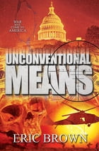 Unconventional Means by Eric Brown
