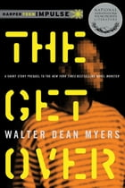 The Get Over by Walter Dean Myers
