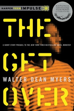 Book The Get Over by Walter Dean Myers