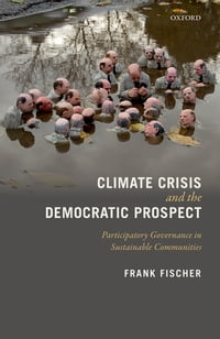 Climate Crisis and the Democratic Prospect: Participatory Governance in Sustainable Communities