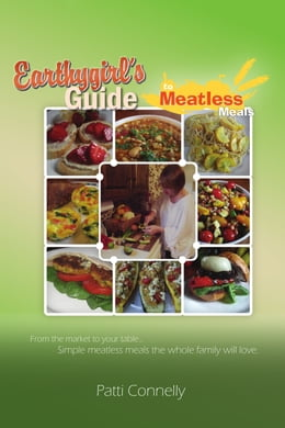 Book Earthy Girl's Guide to Meatless Meals by Patti Connelly