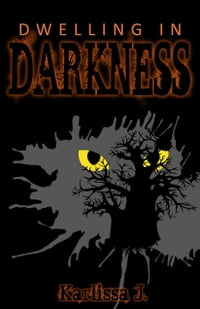 Dwelling in Darkness