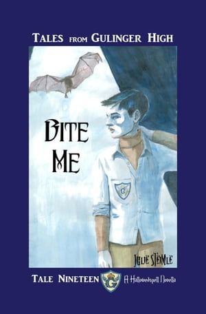 Tales from Gulinger High: Tale Nineteen: Bite Me