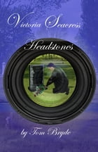 Victoria Seacress: Headstones by Tom Bryde