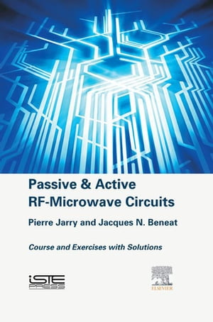 Passive and Active RF-Microwave Circuits Course and Exercises with Solutions