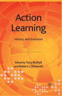 Action Learning: History and Evolution