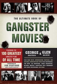 The Ultimate Book of Gangster Movies: Featuring the 100 Greatest Gangster Films of All Time