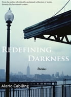 Redefining Darkness, Stories by Alaric Cabiling