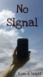 No Signal by Ryan Bright