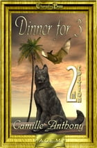 2nd Edition: Dinner for Three (Agency of Extraordinary Mates) by Camille Anthony