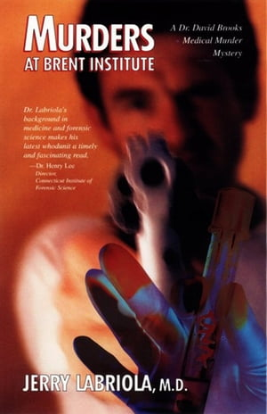 Murders At Brent Institute by Jerry Labriola, M.D.