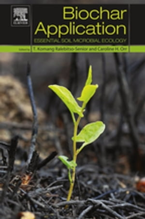 Biochar Application Essential Soil Microbial Ecology