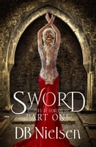 SWORD: Part One by DB Nielsen