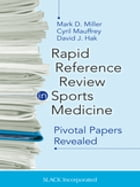 Rapid Reference Review in Sports Medicine: Pivotal Papers Revealed by Mark Miller