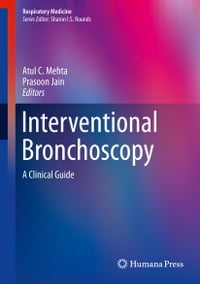 Interventional Bronchoscopy: A Clinical Guide