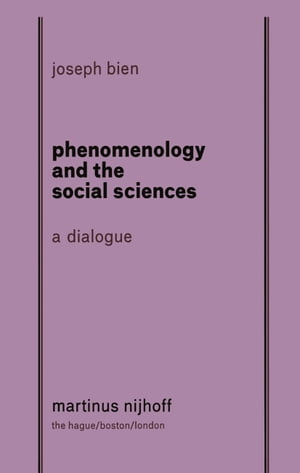Phenomenology and The Social Science: A Dialogue: a dialogue