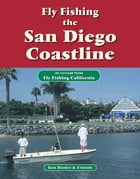 Fly Fishing the San Diego Coastline: An excerpt from Fly Fishing California by Ken Hanley