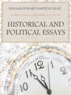 Historical and Political Essays (Illustrated) by William Edward Hartpole Lecky