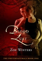 Blood Lust (The Preternaturals Book 1) by Zoe Winters