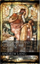 Rituals, Myths and Religions by Andrew Lang