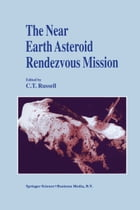 The Near Earth Asteroid Rendezvous Mission by C.T. Russell