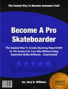 Become A Pro Skateboarder by Jerry K. Williams