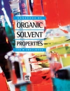 Handbook of Organic Solvent Properties by Ian Smallwood