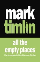 All The Empty Places by Mark Timlin