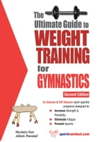 The Ultimate Guide to Weight Training for Gymnastics by Rob Price