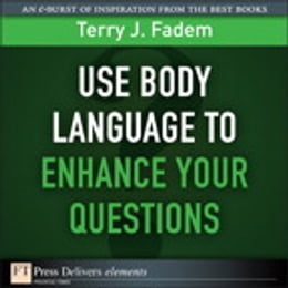 Book Use Body Language to Enhance Your Questions by Terry J. Fadem