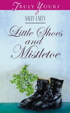 Little Shoes And Mistletoe by Sally Laity