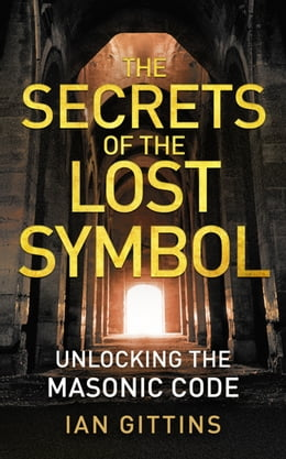 Book Unlocking the Masonic Code: The Secrets of the Solomon Key by Ian Gittins
