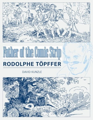 Father of the Comic Strip Rodolphe T�pffer
