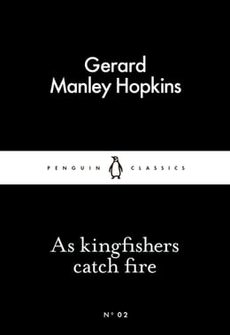 Book As kingfishers catch fire by Gerard Manley Hopkins