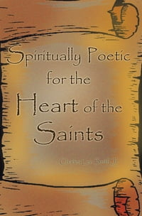 Spiritually Poetic for the Heart of the Saints