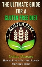 The Ultimate Guide for A Gluten Free Diet by Zara Stevenson